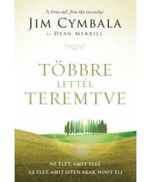 Jim Cymbala - Többre lettél teremtve