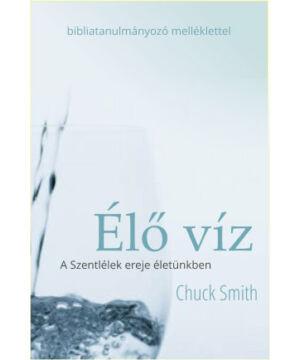 Ch. Smith - Élő víz / A Szentlélek ereje életünkben