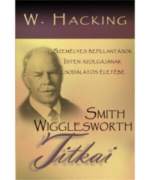 W.Hacking - Smith Wigglesworth titkai
