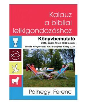 Pálhegyi Ferenc - Kalauz a bibliai lelkigondozáshoz