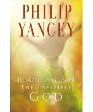 P. Yancey - Reaching for the Invisible God