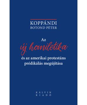 Koppándi B. Péter - Az új homiletika...