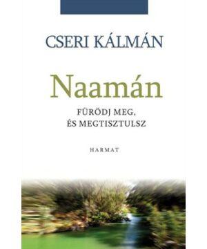 Cseri Kálmán - Naámán / Fürödj meg és...