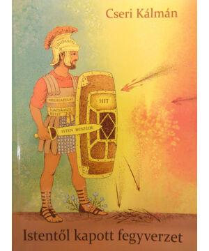 Cseri Kálmán - Istentől kapott fegyverzet