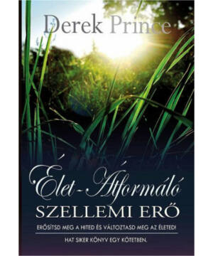Derek Prince - Élet-átformáló szellemi erő