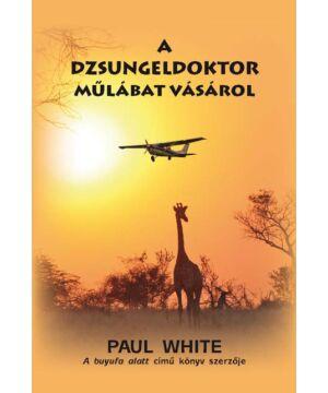 Paul White - A dzsungeldoktor műlábat vásárol
