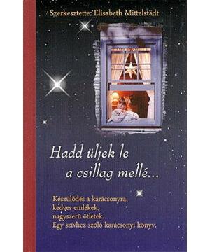 Hadd üljek le a csillag mellé... - E. Mittelstadt