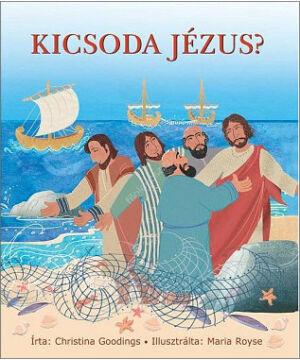 Kicsoda Jézus? - Ch. Goodings