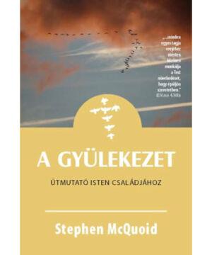 St. McQuoid - A gyülekezet / Útmutató Isten családjához
