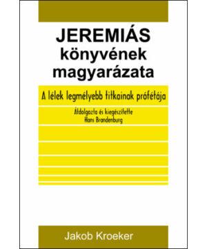 J. Kroeker - Jeremiás könyvének magyarázata
