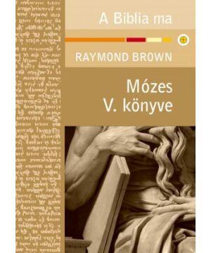 R. Brown - Mózes V. könyve / A Biblia ma sorozat