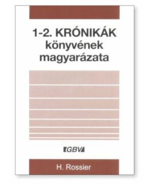 H.Rossier - 1-2. Krónikák könyvének magyarázata