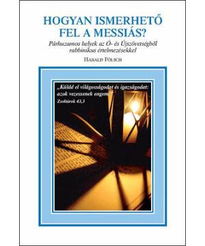 Harald Fölsch - Hogyan ismerhető fel a Messiás?