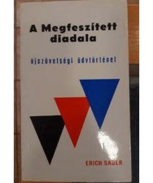 Erich Sauer - A Megfeszített diadala (Használt)
