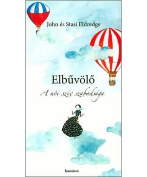 John & Stasi Eldredge - Elbűvölő