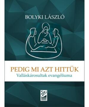 Bolyki László - Pedig mi azt hittük