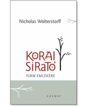 N. Wolterstorff - Korai sirató - fiam emlékére
