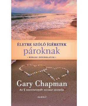 Gary Chapman - Életre szóló ígéretek...