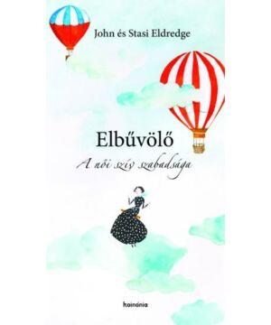 Stasi Eldredge, John Eldredge - Elbűvölő