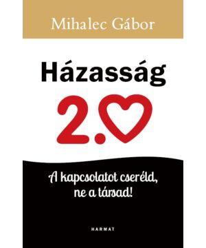 Mihalec Gábor - Házasság 2.0