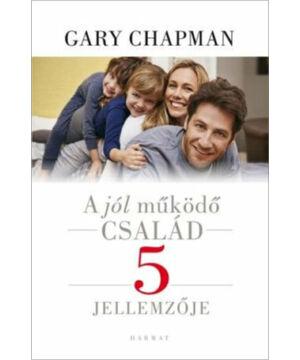 Gary Chapman -  A jól működő család 5 jellemzője