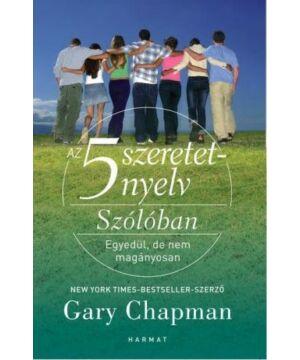 Gary Chapman - Az 5 szeretetnyelv Szólóban