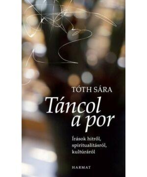 Tóth Sára - Táncol a por