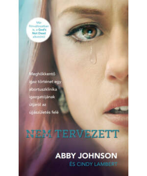 Abby Johnson - Nem tervezett