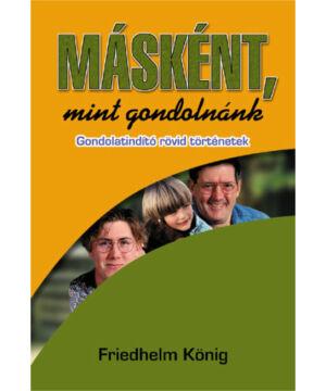 Friedhelm König - Másként, mint gondolnánk