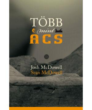 Josh McDowell - Több mint ács