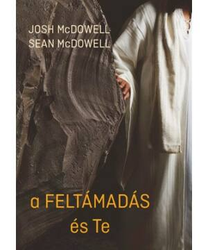 Josh McDowell  - A feltámadás és te