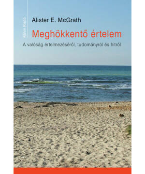 Alister E. McGrath - Meghökkentő értelem