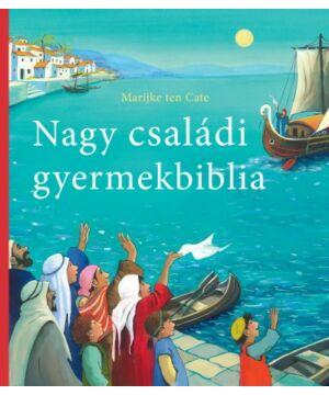 Marijke Ten Cate - Nagy családi gyermekbiblia