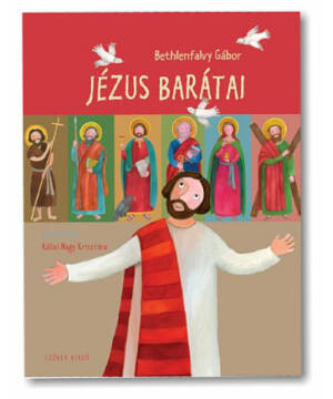 Bethlenfalvy Gábor - Jézus barátai