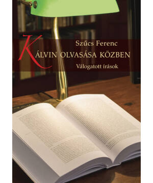 Szűcs F. - Kálvin olvasása közben