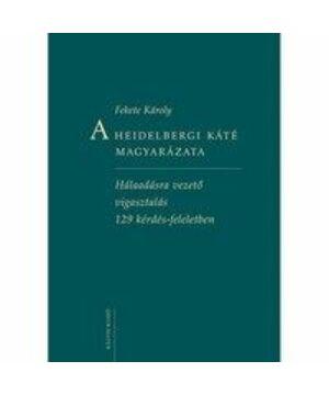 A Heidelbergi Káté magyarázata - nagy