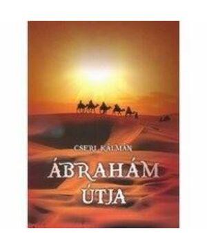 Ábrahám útja - Cseri K.