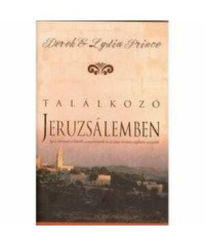 Derek Prince - Találkozó Jeruzsálemben