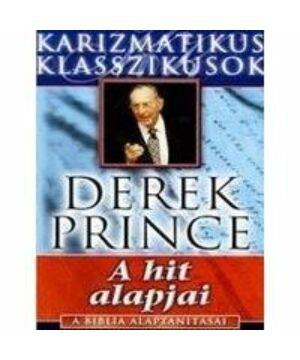 Derek Prince - A hit alapjai - 1.rész