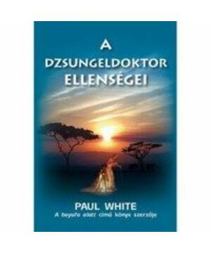 Paul White - A dzsungeldoktor ellenségei