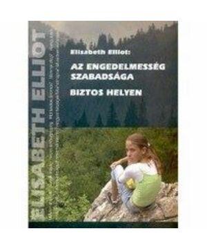 E. Elliot - Az engedelmesség szabadsága
