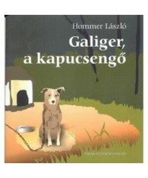 Hommer László  - Galiger, a kapucsengő