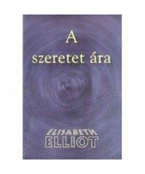 E. Elliot - A szeretet ára
