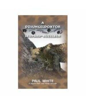 Paul White - A dzsungeldoktor leopárd-közelben