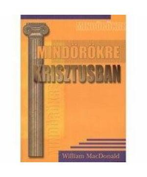 W. MacDonald - Mindörökre Krisztusban