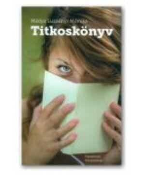 Miklya Luzsányi Mónika - Titkoskönyv