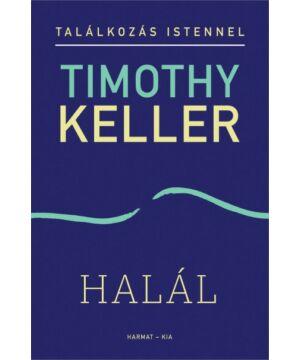 Timothy Keller - Találkozás Istennel / Halál