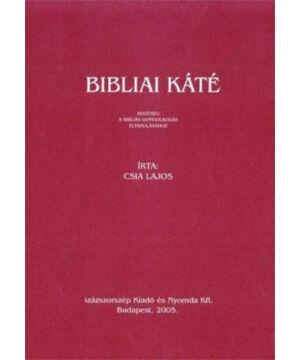 Csia Lajos - Bibliai Káté