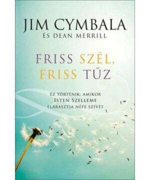 Jim Cymbala - Friss szél, friss tűz