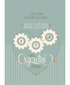 M. Lucado - Ahogy szeretni érdemes
